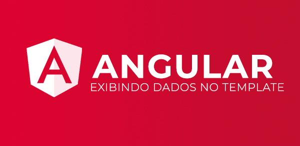 Angular: Exibindo dados no template do componente