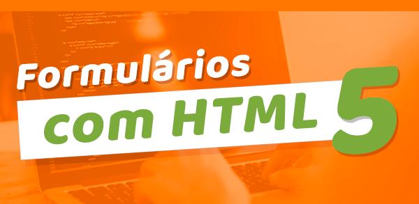 Crie formulários com HTML5