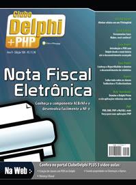 Revista Clube Delphi Edição 108: ACBsNF - Componente para Nota Fiscal Eletrônica