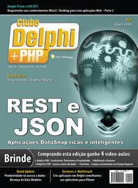 Revista Clube Delphi 119: Rest e Json. Aplicações Datasnap ricas e inteligentes