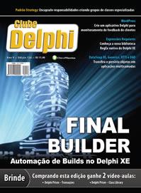 Revista Clube Delphi Edição 126: FinalBuilder, Automação de Builds no Delphi XE