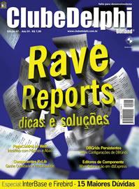 Revista Clube Delphi Edição 47: Rave Reports - dicas e soluções