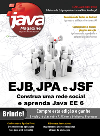 Revista Java Magazine 90: EJB, JPA e JSF - Aprenda Java EE 6 construindo uma rede social
