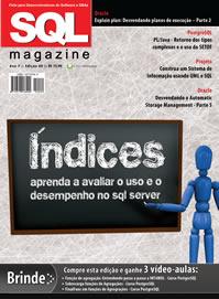 Revista SQL Magazine Edição 80: Índices aprenda a avaliar o uso e o desempenho no SQL Server