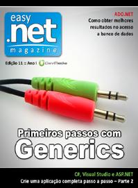 Revista easy .net Magazine Edição 11: Primeiros passos com Generics