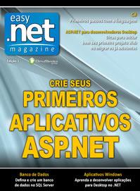 Revista Easy .net Magazine Edição 1: ASP.NET - Crie seus primeiros aplicativos para Web