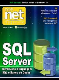 Revista Easy .net Magazine Edição 3: Introdução a Linguagem SQL e banco de Dados