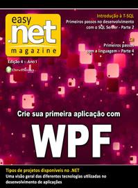 Revista Easy .net Magazine Edição 4: Crie sua primeira aplicação em WPF