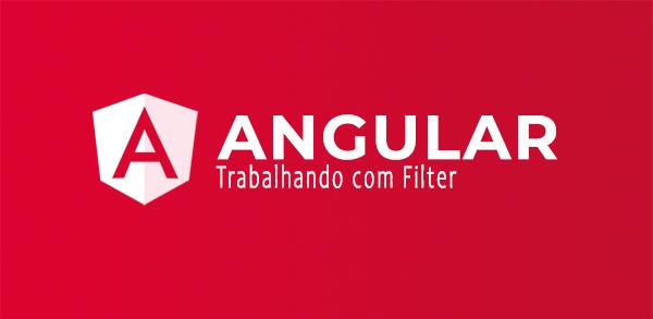 Trabalhando com Angular Filter