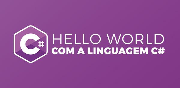 Curso de C#: Hello World com a linguagem C#