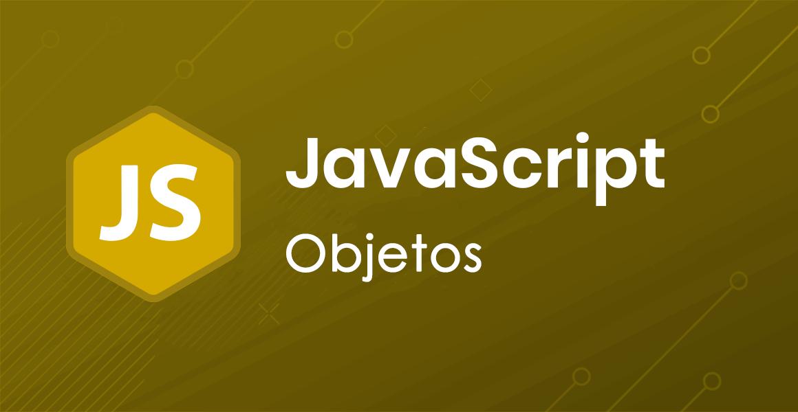 Curso de JavaScript: objetos