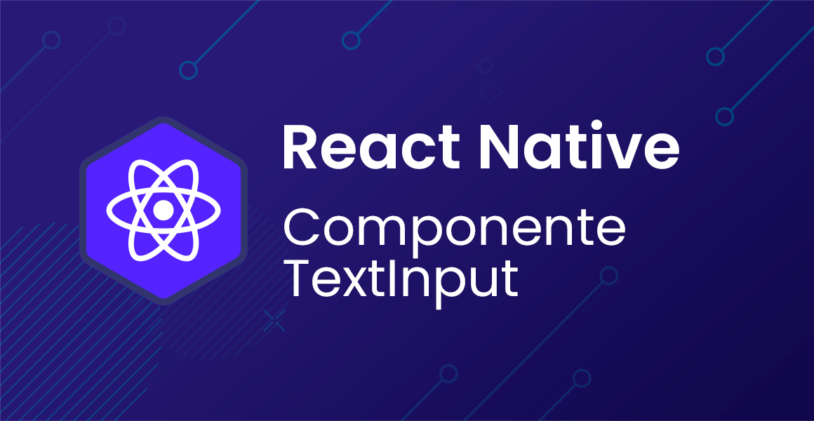 Curso React Native: Componente TextInput