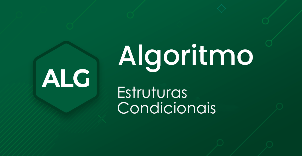 Curso Algoritmo: Estruturas condicionais