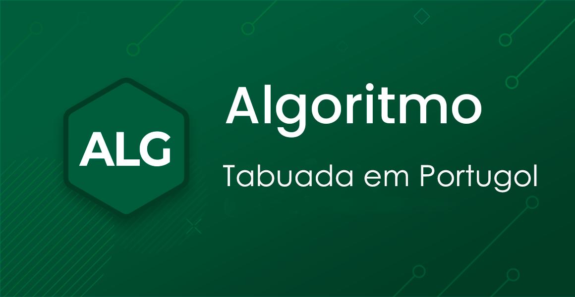 Curso Portugol: Construindo uma aplicação de tabuada