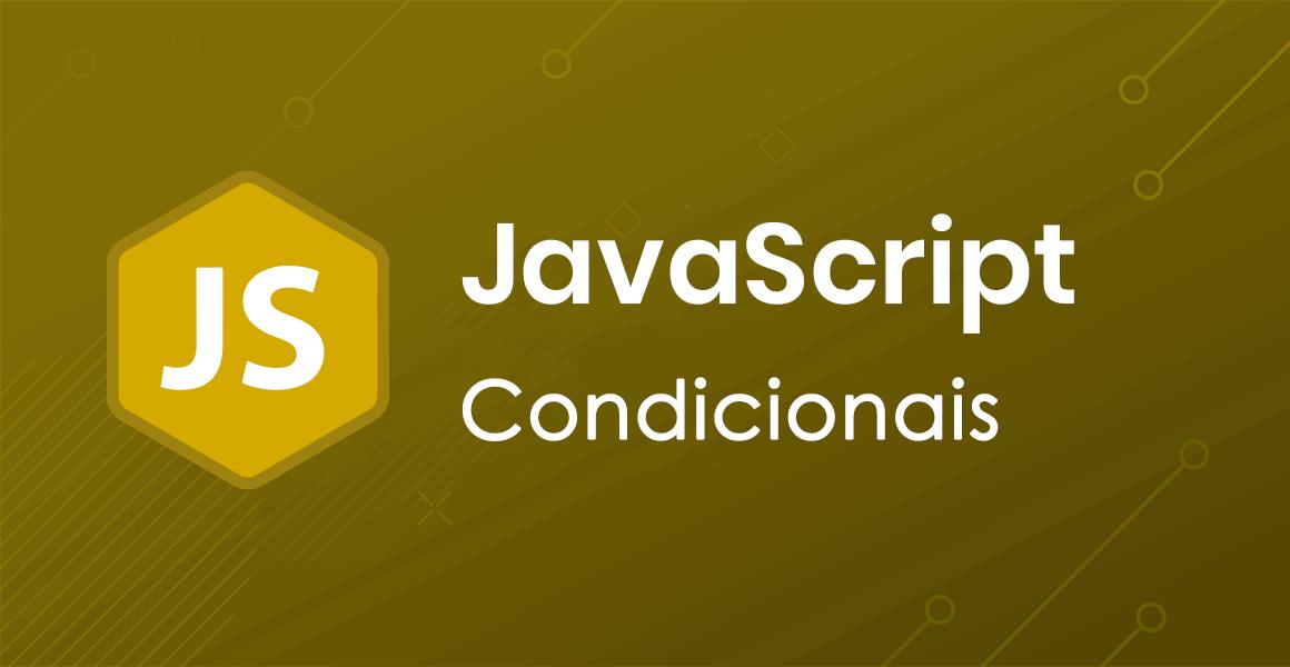 Curso de JavaScript: Estruturas condicionais