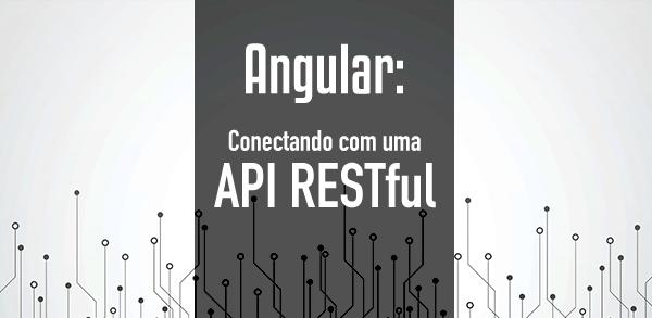 Curso Angular: Conectando com uma API RESTful