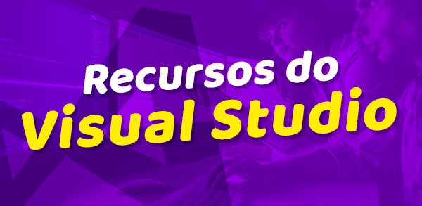 Conhecendo os recursos do Visual Studio