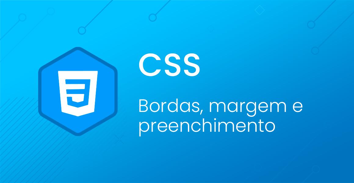 CSS: Bordas, margem e preenchimento
