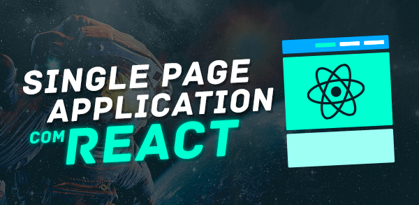 Minha Primeira Single Page Application com React