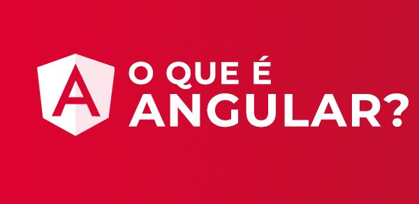O que é Angular?