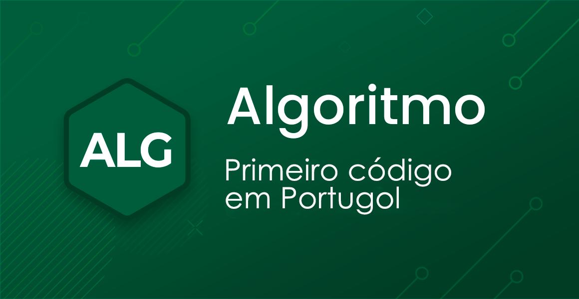 Curso Algoritmo: Primeiro código em Portugol