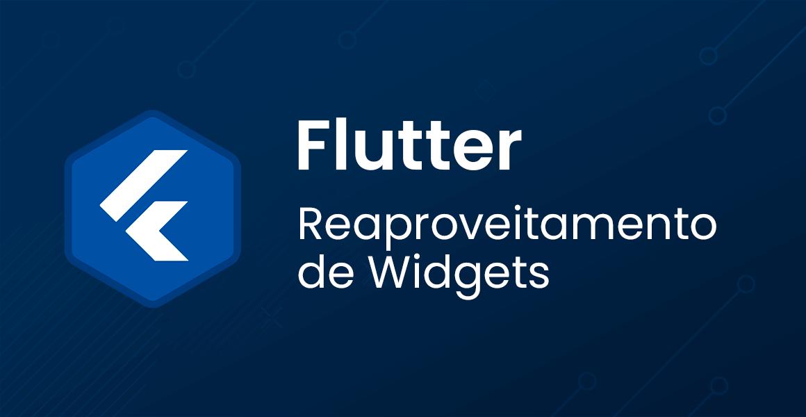 Curso Flutter: Reaproveitamento de Widgets