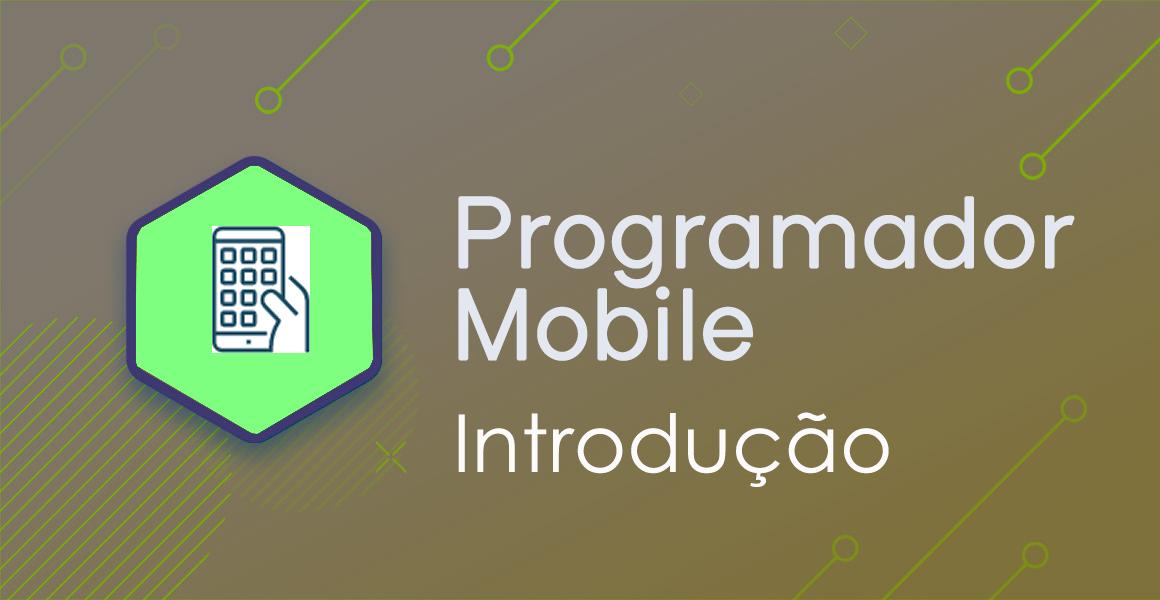 Programador Mobile: Introdução