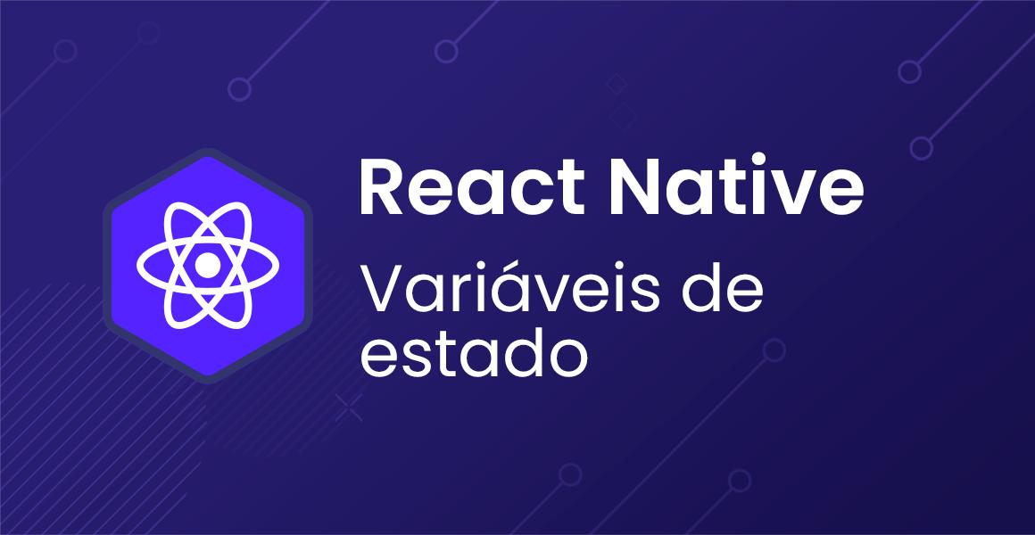 Curso React Native: variáveis de estado