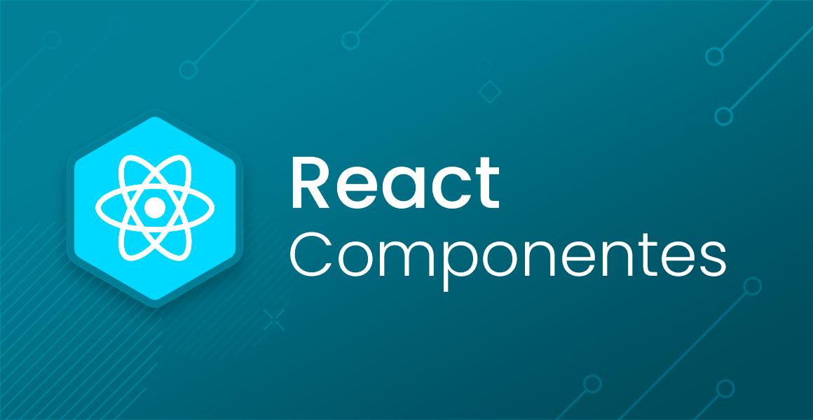 React: Criando meus primeiros componentes