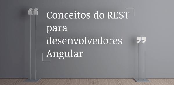 Curso Conceitos do REST para desenvolvedores Angular