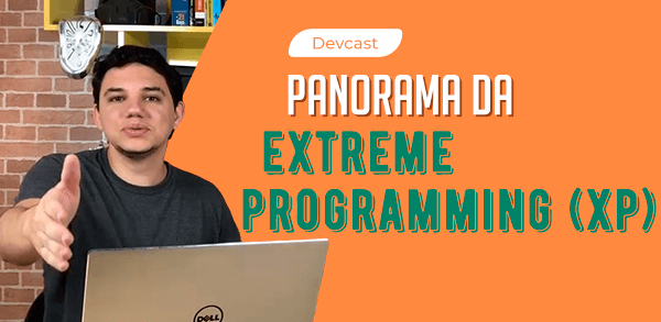 Panorama da eXtreme Programing (XP)