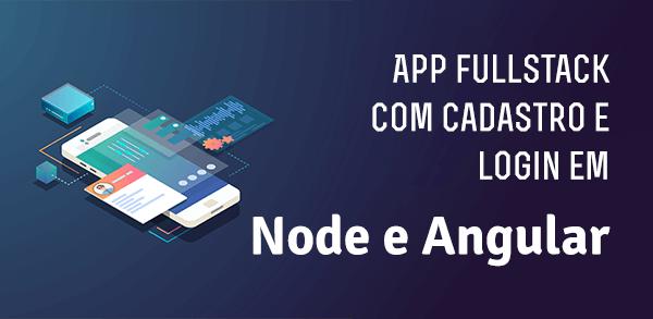 App Fullstack com cadastro/login em Node.js e Angular