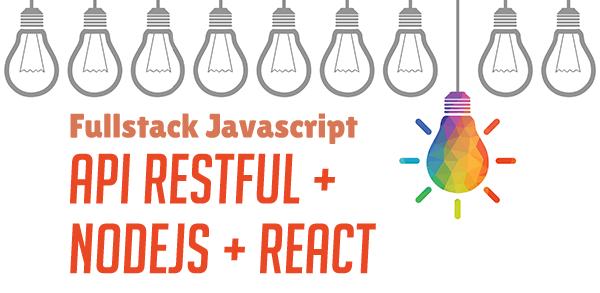 Fullstack JavaScript: API RESTful com Node.js e React