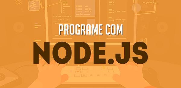 Programe com o Node.js