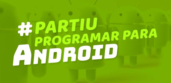 #partiu programar para Android?